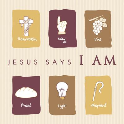 "JESUS SAYS ""I AM"""