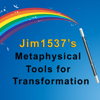 Jim1537's Metaphysical Tools for Transformation