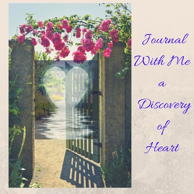 Journal & Meditate with me a Discovery of Heart