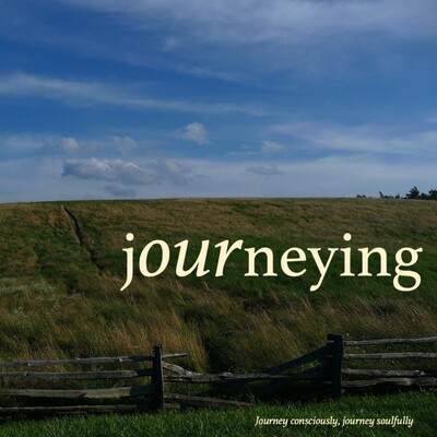Journey consciously on purpose