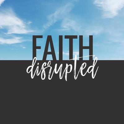 Faith Disrupted