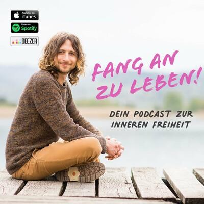Fang an zu leben - Podcast