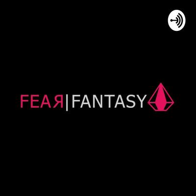 FEAR FANTASY
