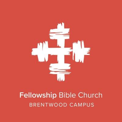 Fellowship Bible Church Weekend Messages - Brentwood Campus