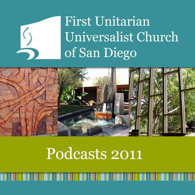 First Unitarian Universalist Church of San Diego - Sermons 2011