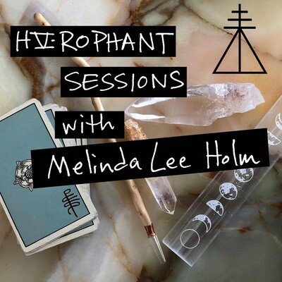 Hierophant Sessions with Melinda Lee Holm