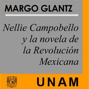 Nellie Campobello y la novela de la Revolución Mexicana