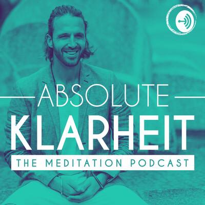 Absolute Klarheit - DER Meditationspodcast mit Yves Becker