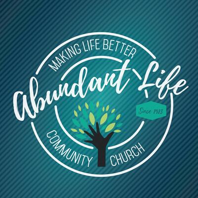 Abundant Life Alton weekly message