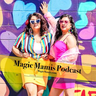 Magic Mamis Podcast