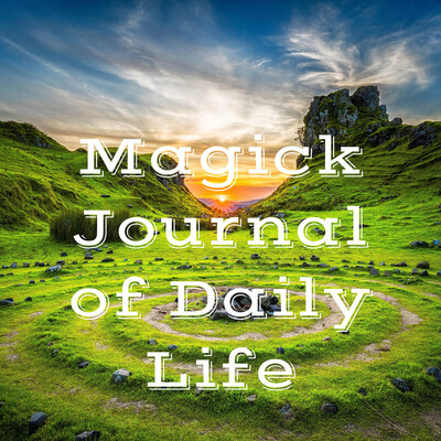 Magick Journal of Daily Life