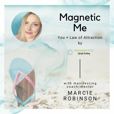 Magnetic Me: You + Law of Attraction