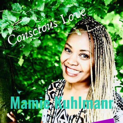Mamie Kuhlmann - Conscious Love Coaching
