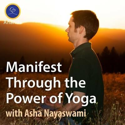 Manifest Through the Power of Yoga