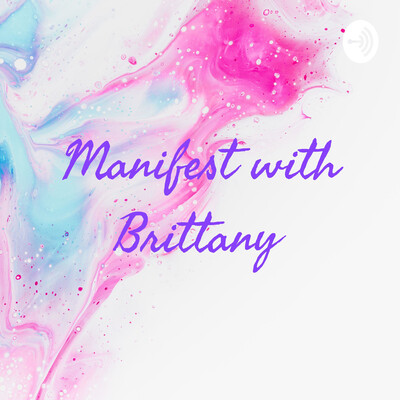 Manifest with Brittany