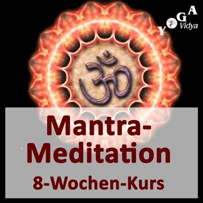 Mantra Meditation lernen - Der 8-Wochen-Kurs