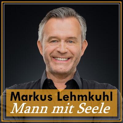 Markus Lehmkuhl - Mann mit Seele
