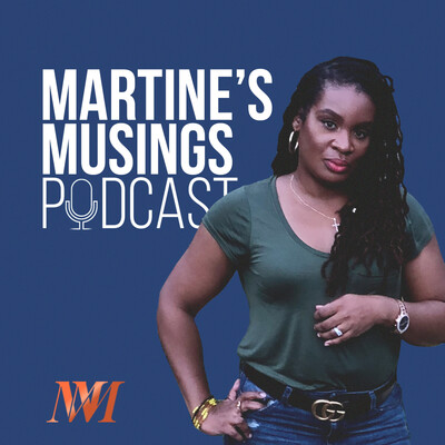 Martine's Musings Podcast