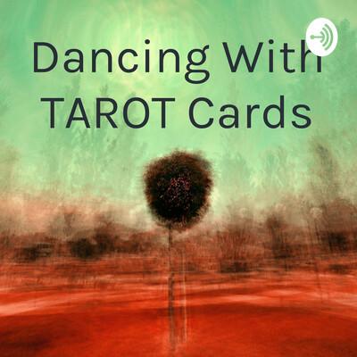 Dancing With TAROT Cards