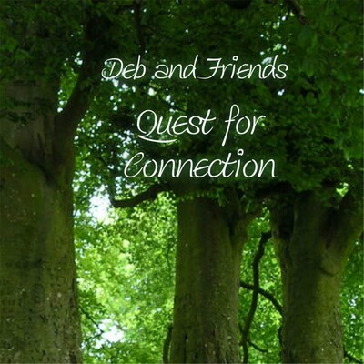 Deb and Friends: Quest for Connection