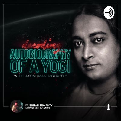 Decoding: Autobiography of a Yogi