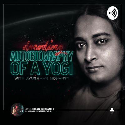 Decoding: Autobiography of a Yogi