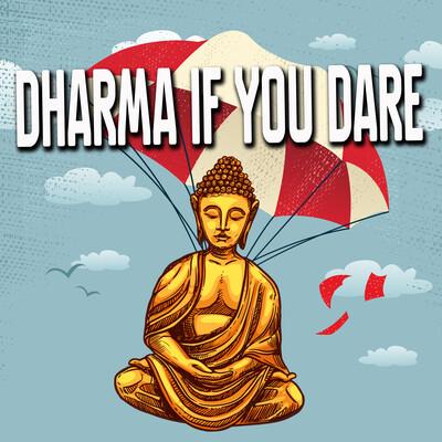 Dharma If You Dare