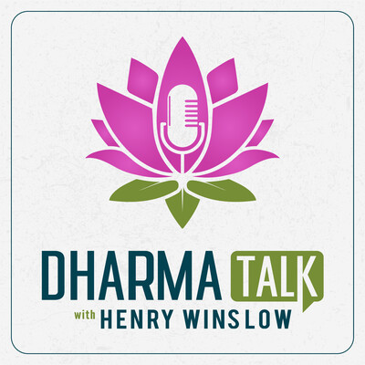 Dharma Talk with Henry Winslow