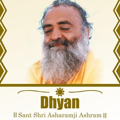 Dhyan - Sant Shri Asharamji Bapu Dhyan