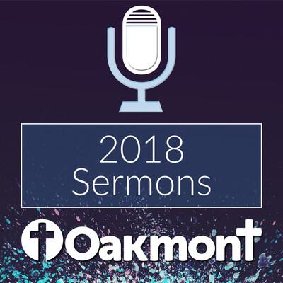 Oakmont 2018 Sermons