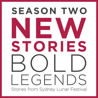 New Stories, Bold Legends: Stories from Sydney Lunar Festival