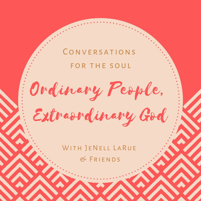 Ordinary People, Extraordinary God: Conversations for the Soul