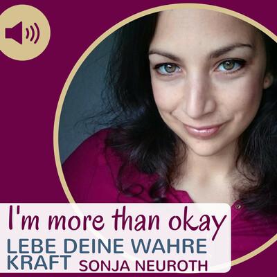 I'm more than okay | Lebe deine wahre Kraft