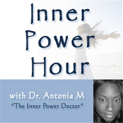 Inner Power Hour with Dr. Antonia M