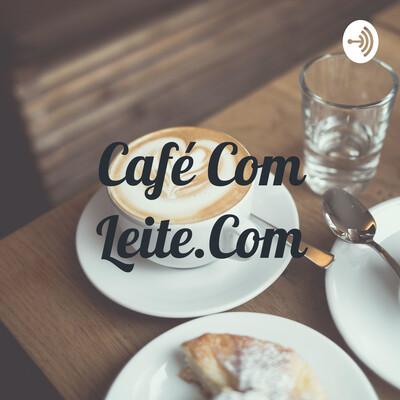 Café Com Leite.Com