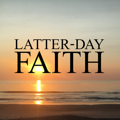 Latter-day Faith