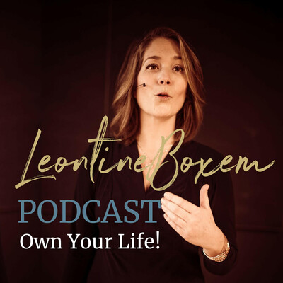 LeontineBoxem Podcast - Own Your Life!