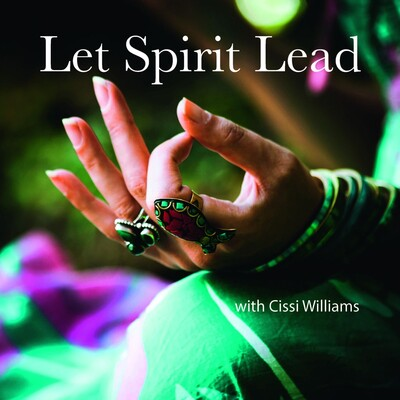 Let Spirit Lead with Cissi Williams
