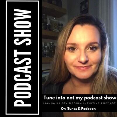 Lianna Kristy Medium Intuitive Podcast