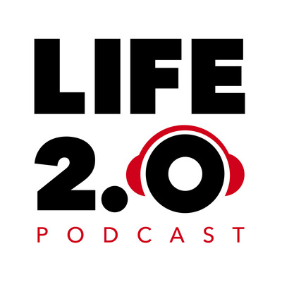 Life 2.0 podcast