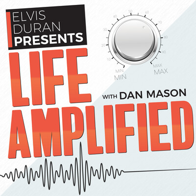 Life Amplified with Dan Mason