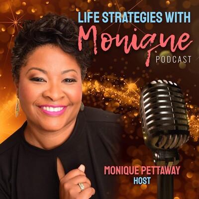 Life Strategies With Monique