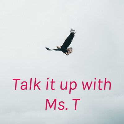 Talk it up with Ms. T