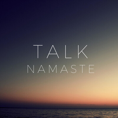 Talk Namaste