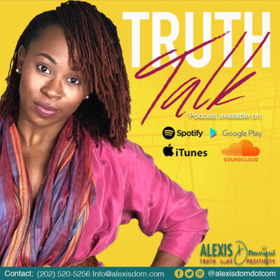 Talk Truth w/ Alexis Dominique
