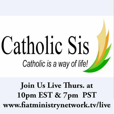 Talkin Faith with Catholic Sis |Teaching the Catholic Faith