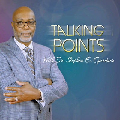 Talking Points with Dr. Stephen E. Gardner