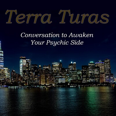 Terra Turas - Conversation to Awaken Your Psychic Side