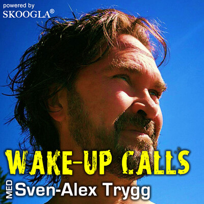 Wake-Up Calls med Sven-Alex Trygg