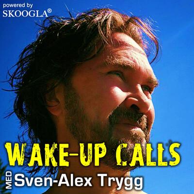 Wake-Up Calls med Sven-Alex Trygg